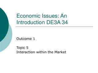 Economic Issues: An Introduction DE3A 34