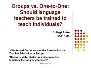 Groups vs. One-to-One: Should language teachers be trained to teach individuals?