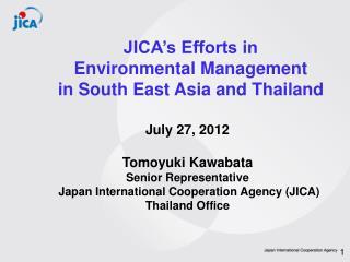 July 27, 2012 Tomoyuki Kawabata Senior Representative
