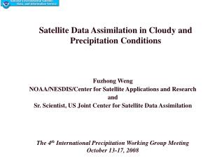 Satellite Data Assimilation in Cloudy and Precipitation Conditions