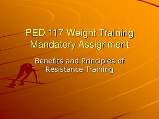 PED 117 Weight Training Mandatory Assignment