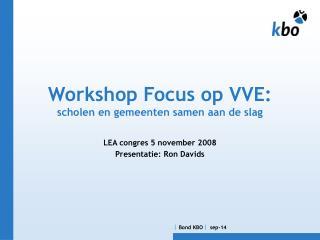 Workshop Focus op VVE:  scholen en gemeenten samen aan de slag