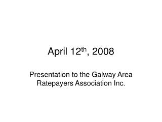 April 12 th , 2008