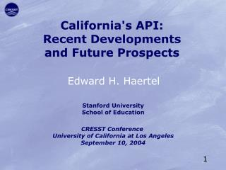 California's API: Recent Developments and Future Prospects