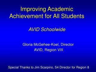 Improving Academic Achievement for All Students AVID Schoolwide