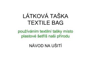 LÁTKOVÁ TAŠKA TEXTILE BAG