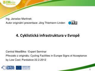 Ing. Jaroslav Martinek Autor originální prezentace:  Jörg Thiemann-Linden