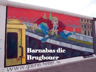 Barnabas die Brugbouer