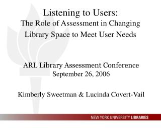 Listening to Users:  The Role of Assessment in Changing Library Space to Meet User Needs
