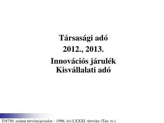 Társasági adó 2012., 2013. Innovációs járulék Kisvállalati adó