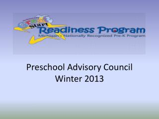 Preschool Advisory Council  Winter 2013