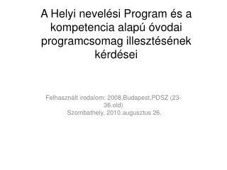 A Helyi nevel�si Program �s a kompetencia alap� �vodai programcsomag illeszt�s�nek k�rd�sei