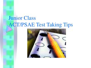 Junior Class ACT/PSAE Test Taking Tips
