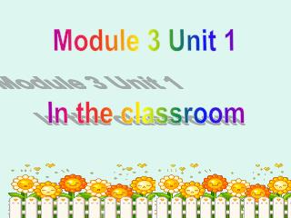 Module 3 Unit 1 In the classroom