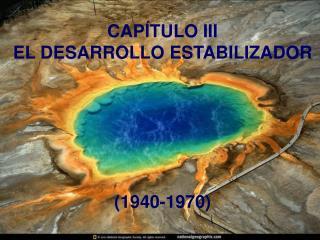 CAPÍTULO III EL DESARROLLO ESTABILIZADOR (1940-1970)