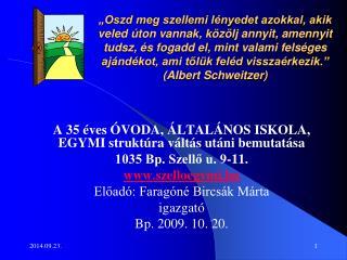 A 35 éves ÓVODA, ÁLTALÁNOS ISKOLA, EGYMI struktúra váltás utáni bemutatása