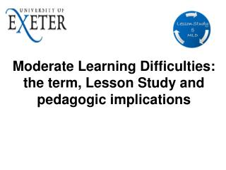 Moderate Learning Difficulties:  the term, Lesson Study and pedagogic implications