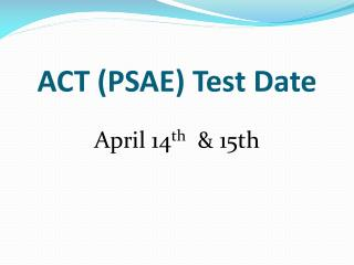 ACT (PSAE) Test Date