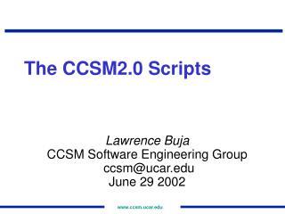 The CCSM2.0 Scripts