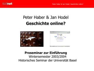 Peter Haber & Jan Hodel Geschichte online?