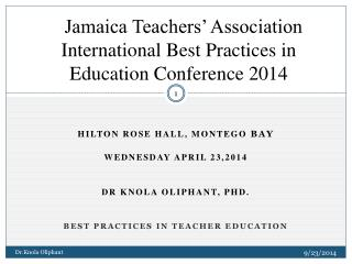 Jamaica Teachers' Association International Best Practices in Education Conference 2014
