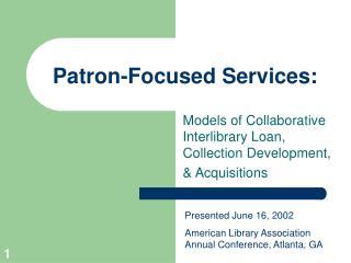 Patron-Focused Services: