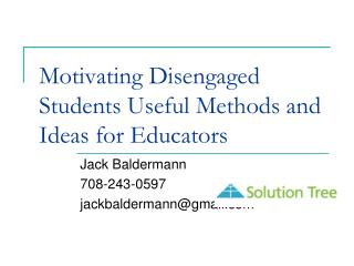 Motivating Disengaged Students Useful Methods and  Ideas for Educators