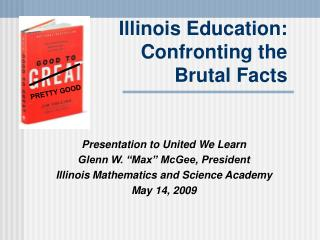 Illinois Education: Confronting the  Brutal Facts