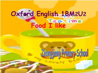 Oxford English 1BM 2 U 2  Food I like