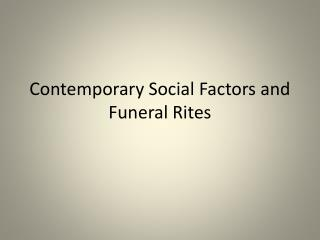 Contemporary Social Factors and Funeral Rites