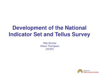 Development of the National Indicator Set and Tellus Survey