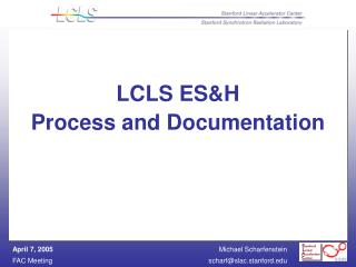 LCLS ES&H Process and Documentation