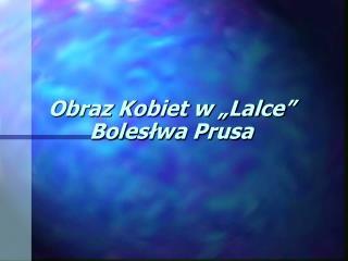"""Obraz Kobiet w """"Lalce"""" Bolesłwa Prusa"""
