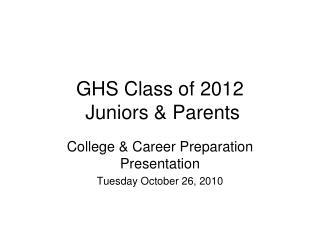 GHS Class of 2012  Juniors & Parents