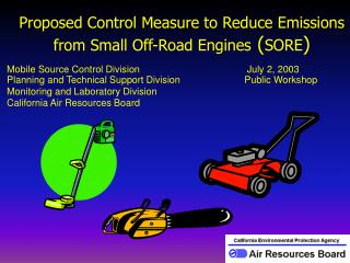 Proposed Control Measure to Reduce Emissions from Small Off-Road Engines  ( SORE )