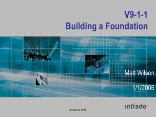 V9-1-1  Building a Foundation
