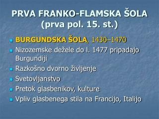 PRVA FRANKO-FLAMSKA ŠOLA (prva pol. 15. st.)