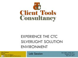Experience the CTC Silverlight Solution Environment