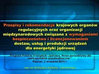 """""""Program Polskiej Energetyki Jądrowej. Nowe perspektywy dla wielkopolskich przedsiębiorców."""""""