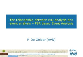 The relationship between risk analysis and event analysis � PSA based Event Analysis