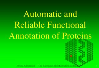 Automatic and Reliable Functional Annotation of Proteins