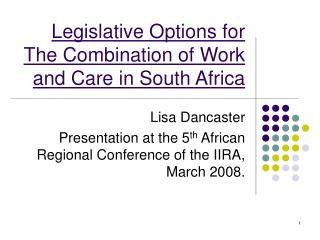 Legislative Options for The Combination of Work and Care in South Africa