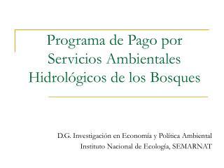 Programa de Pago por Servicios Ambientales Hidrológicos de los Bosques