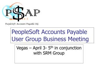 PeopleSoft Accounts Payable User Group Business Meeting