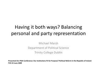 Having it both ways? Balancing personal and party  representation