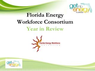 Florida Energy  Workforce Consortium Year in Review
