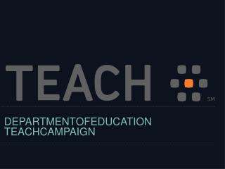 DEPARTMENT OF EDUCATION TEACH CAMPAIGN