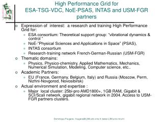 High Performance Grid for ESA-TSG-VDC, NoE-PSAS, INTAS and USM-FGR partners