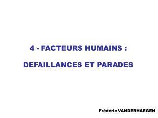 4- FACTEURS HUMAINS :  DEFAILLANCES ET PARADES