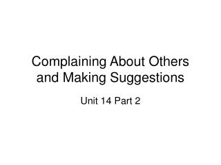 Complaining About Others and Making Suggestions